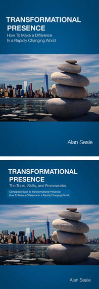 Book Cover - Transformational Presence: How to Make a Difference in a Rapidly Changing World & The Tools, Skills, and Frameworks