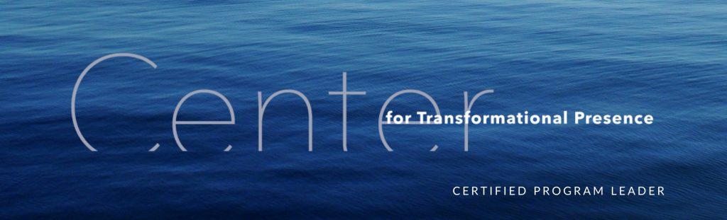 Certified Transformational Presence Program Leader--Large